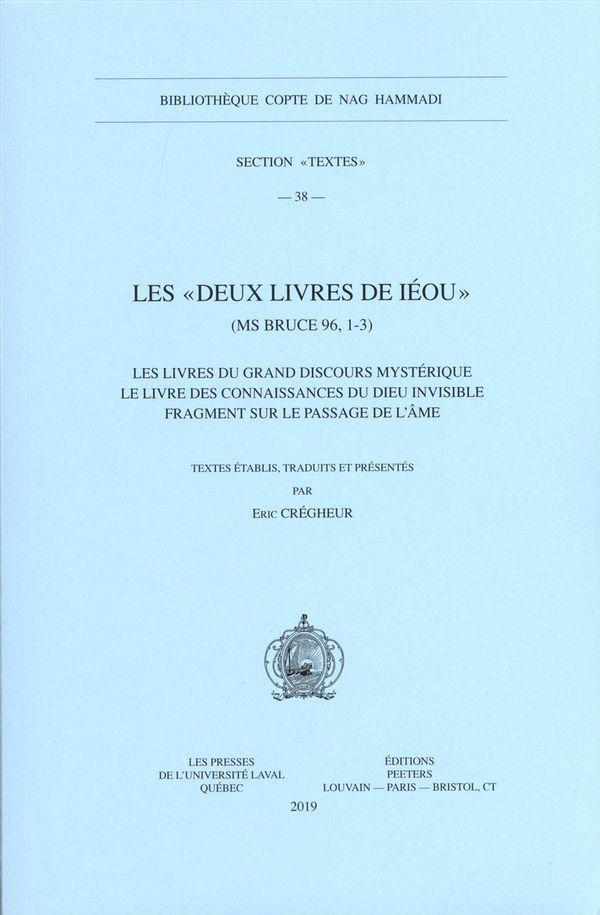 Les « Deux livres de Iéou » (MS Bruce 96, 1-3).  Les livres du grand discours mystérique