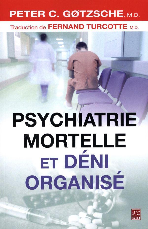 Psychiatrie mortelle et déni organisé