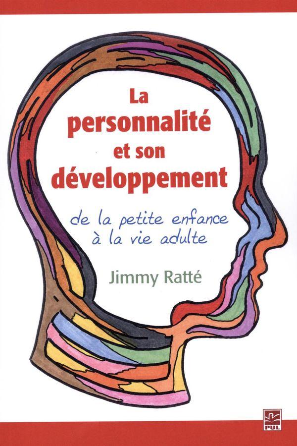 La personnalité et son développement, de la petite enfance à la vie adulte