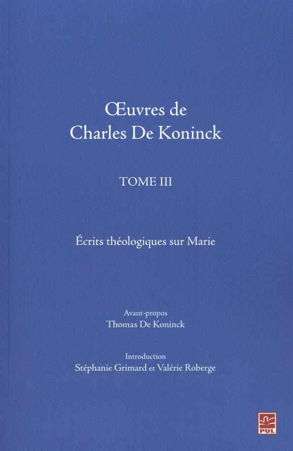 Oeuvres de Charles De Koninck 03 : Ecrits théologiques sur Marie