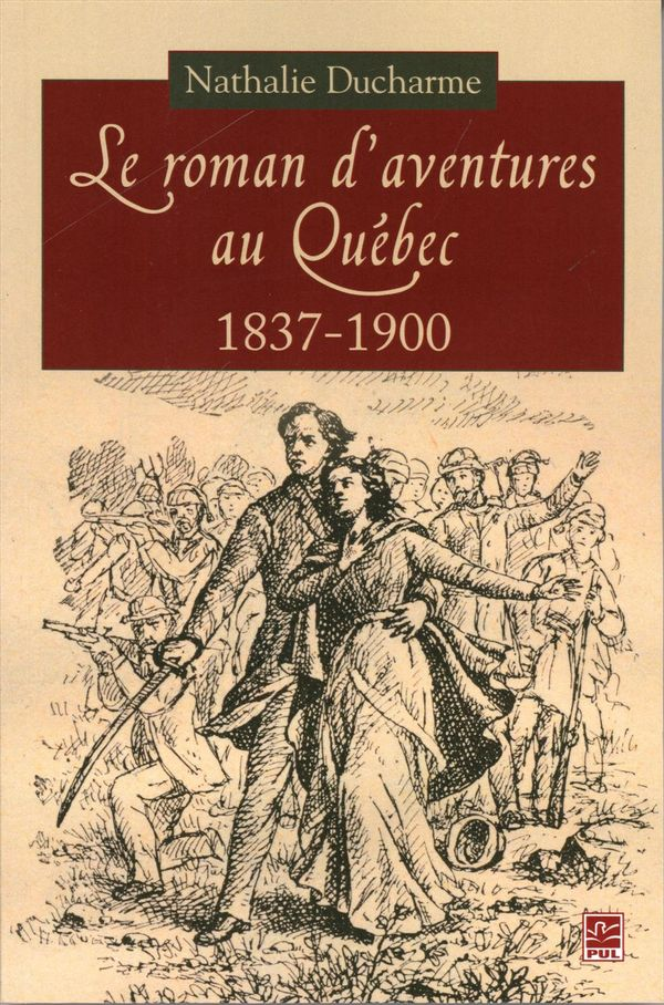 Le roman d'aventures au Québec : 1837-1900