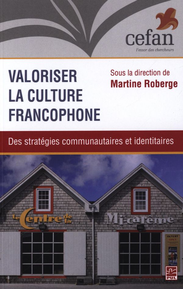 Valoriser la culture francophone : Des stratégies communautaires et identitaires
