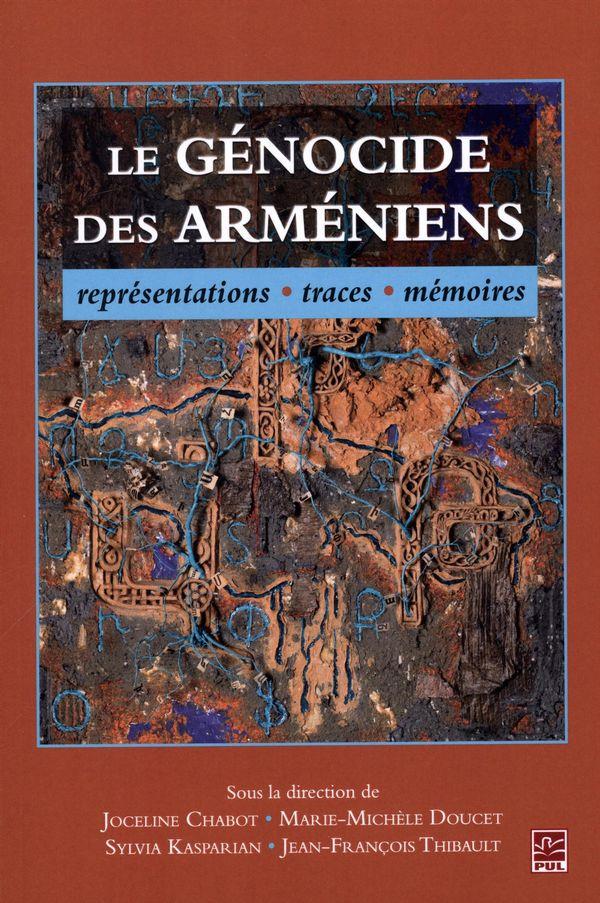 Le génocide des Arméniens, représentations, traces, mémoires