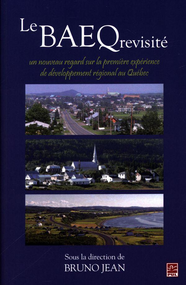 Le BAEQ revisité : un nouveau regard sur la première expérience de développement régional au Québec