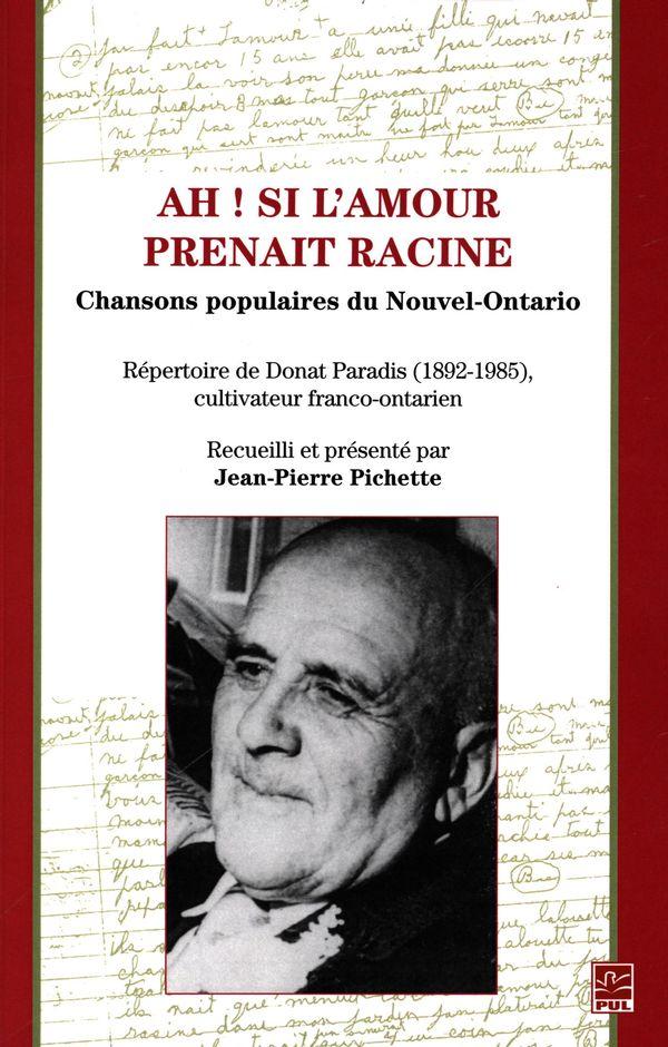 Ah! si l'amour prenait racine : Chansons populaires du Nouvel-Ontario