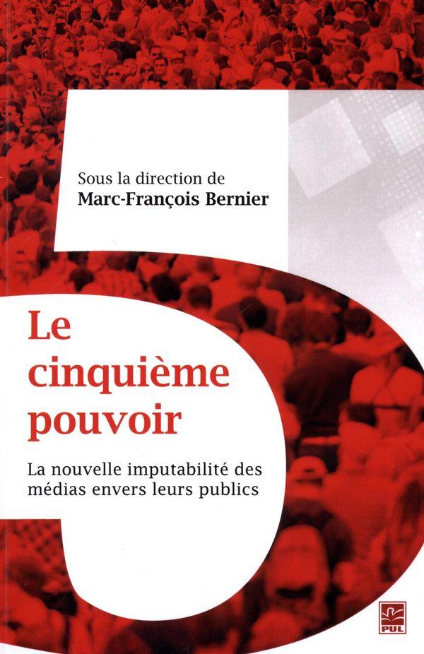 Le cinquième pouvoir :  La nouvelle imputabilité des médias...