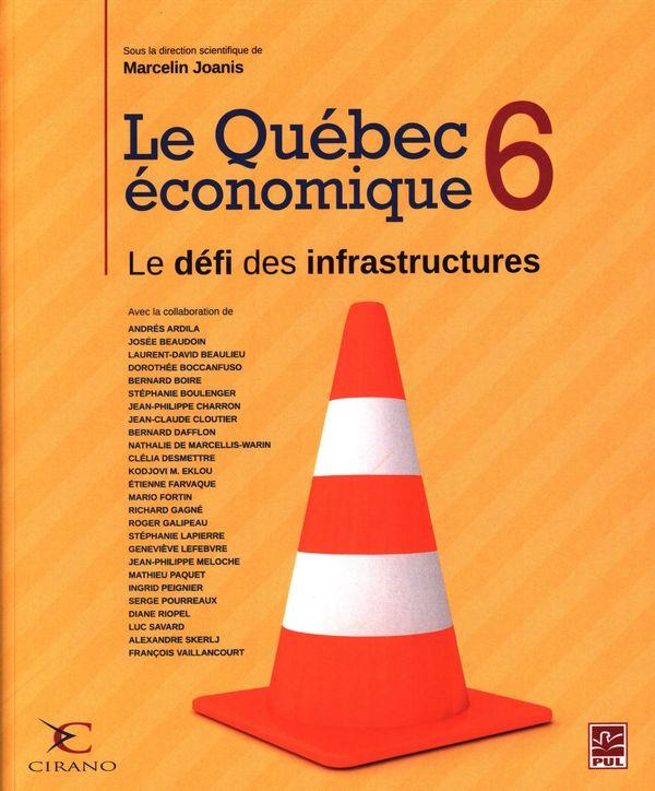 Le Québec économique 06 : Le défi des infrastructures