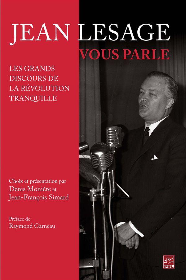 Jean Lesage nous parle.  Discours.  Choix et présentation...