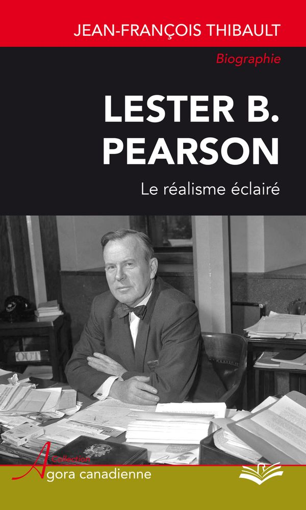 Lester B. Pearson.  Le réalisme éclairé