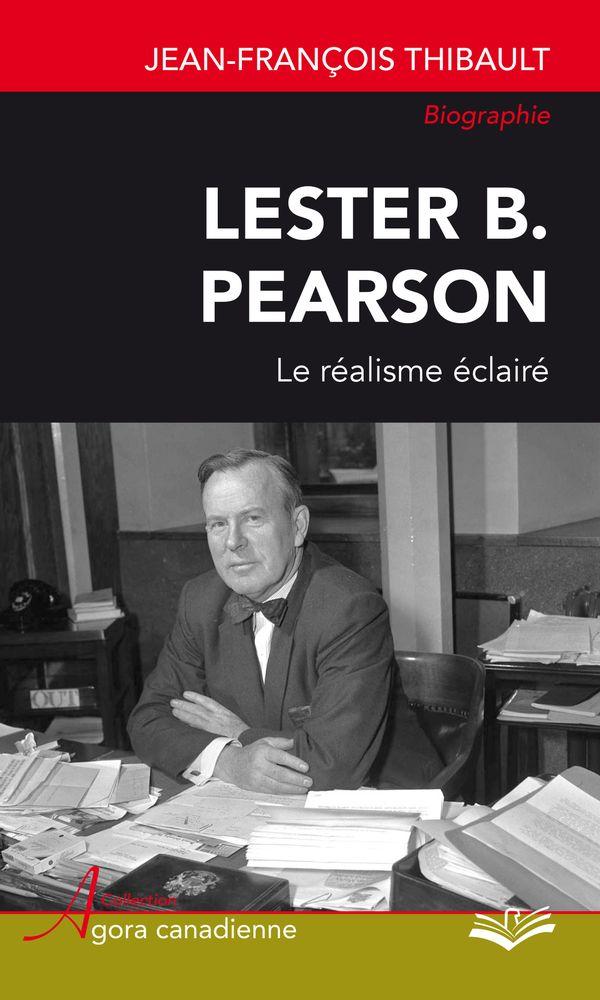Lester B. Pearson. : Le réalisme éclairé