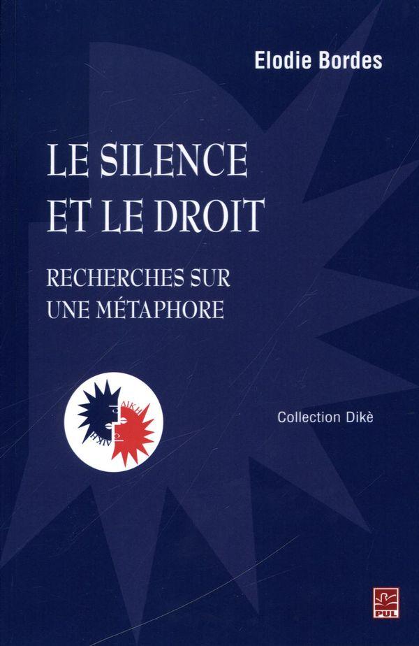 Le silence et le droit : Recherches sur une métaphore