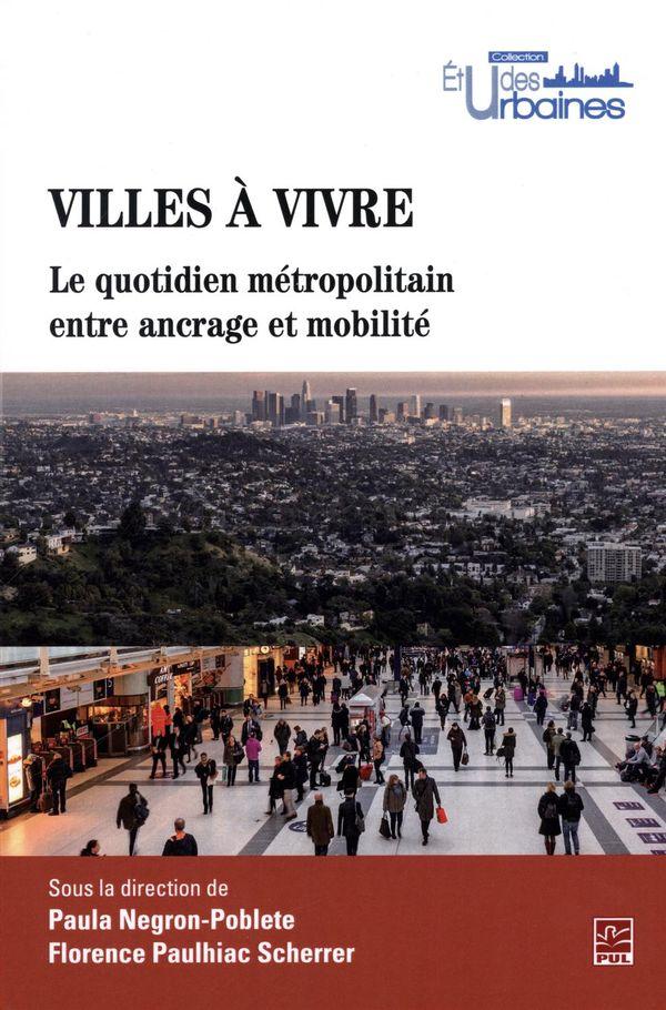 Villes à vivre.  Le quotidien métropolitain entre ancrage et mobilité