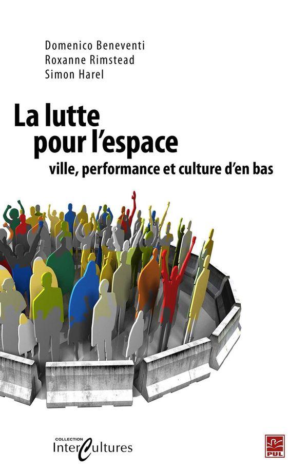 Lutte pour l'espace La  ville, performance, et culture d'en bas