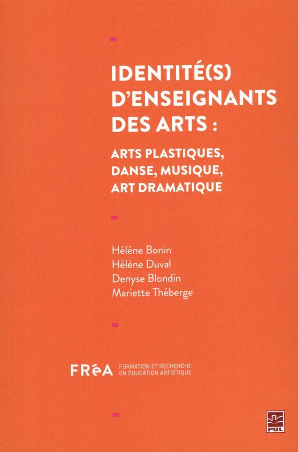 Identité(s) d'enseignants des arts : arts plastiques, danse, musique, art dramatique