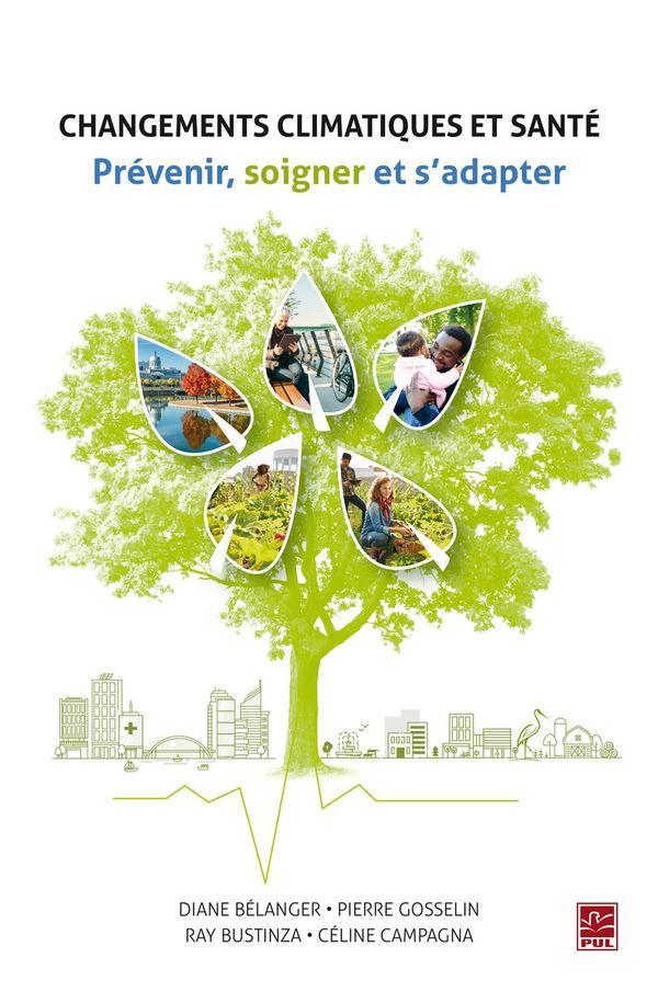 Changements climatiques et santé.  Prévenir, soigner et...