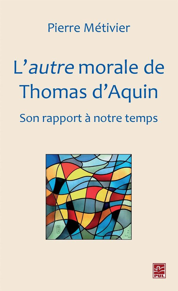 Autre morale de Thomas d'Aquin L'  Son rapport à notre temps