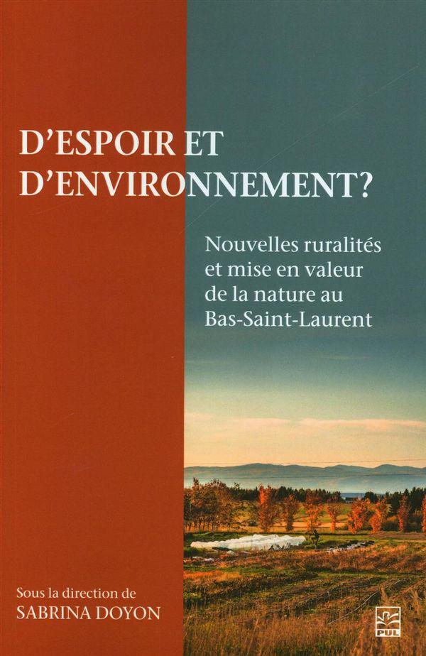 D'espoir et d'environnement? Nouvelles ruralités et mise de la nature au Bas-Saint-Laurent