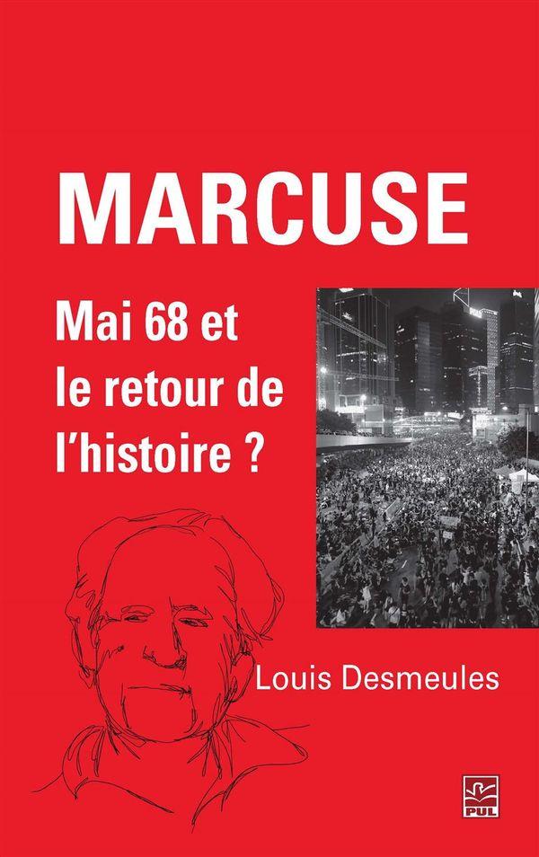 Marcuse, Mai 68 et le retour de l'histoire?