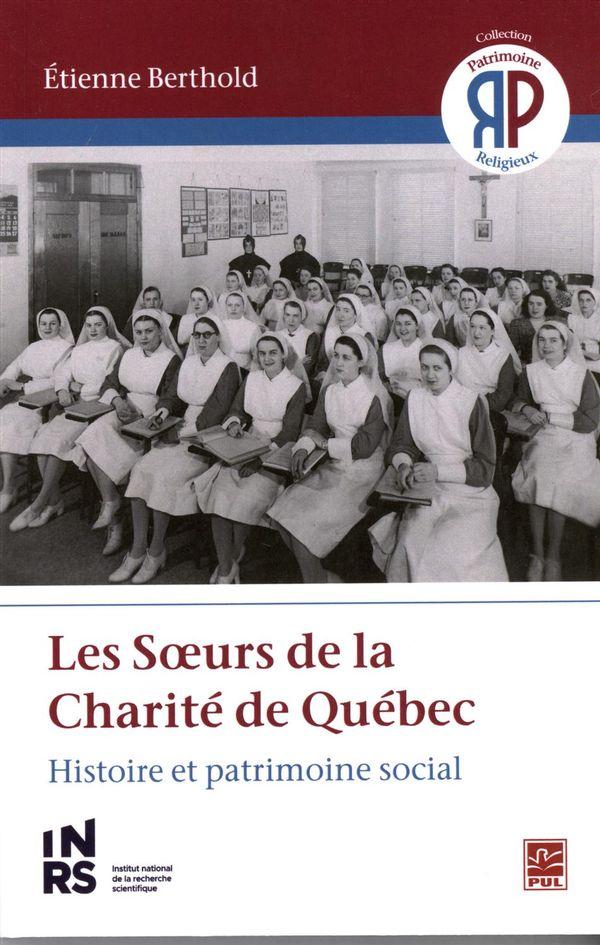 Soeurs de la Charité de Québec Les  Histoire et patrimoine social