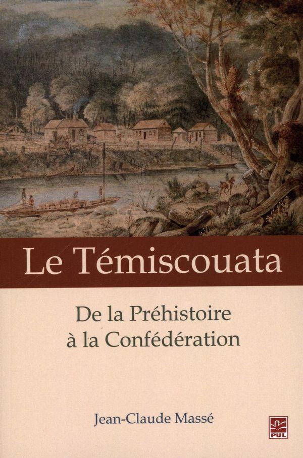 Témiscouata et son Portage Le Des origines à la Confédéra..