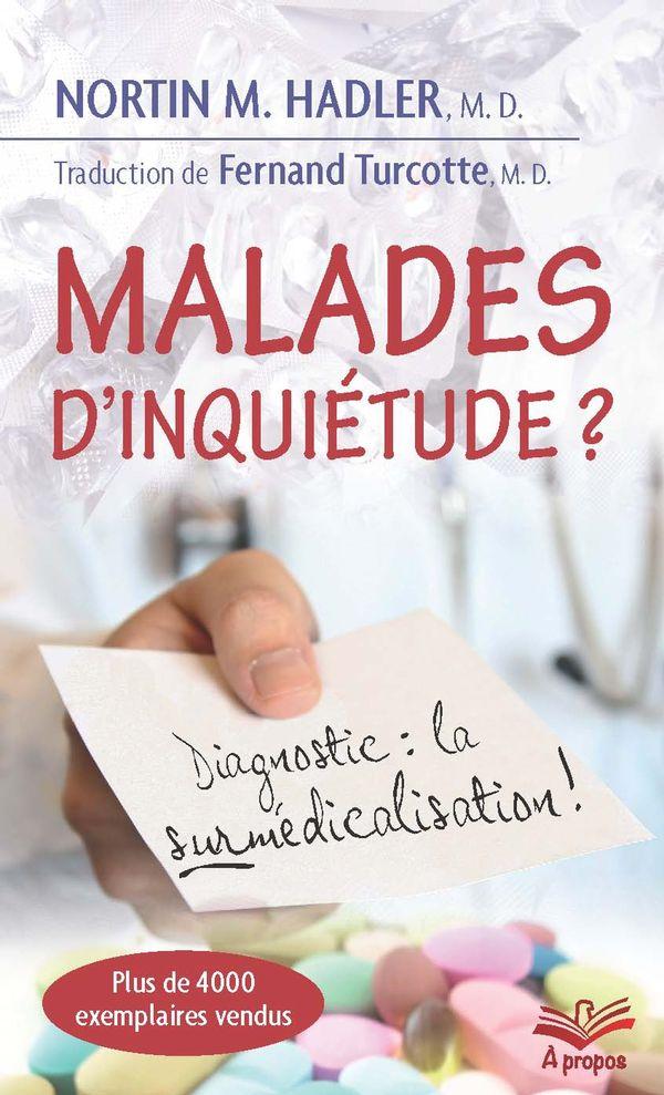 Malades d'inquiétude ?  Diagnostic : la surmédicalisation !