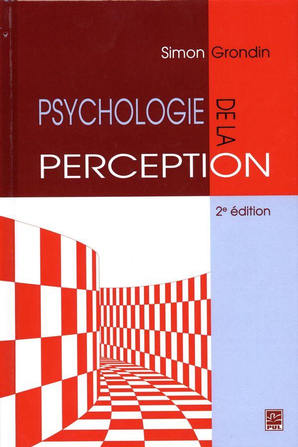 Psychologie de la perception 2e édition