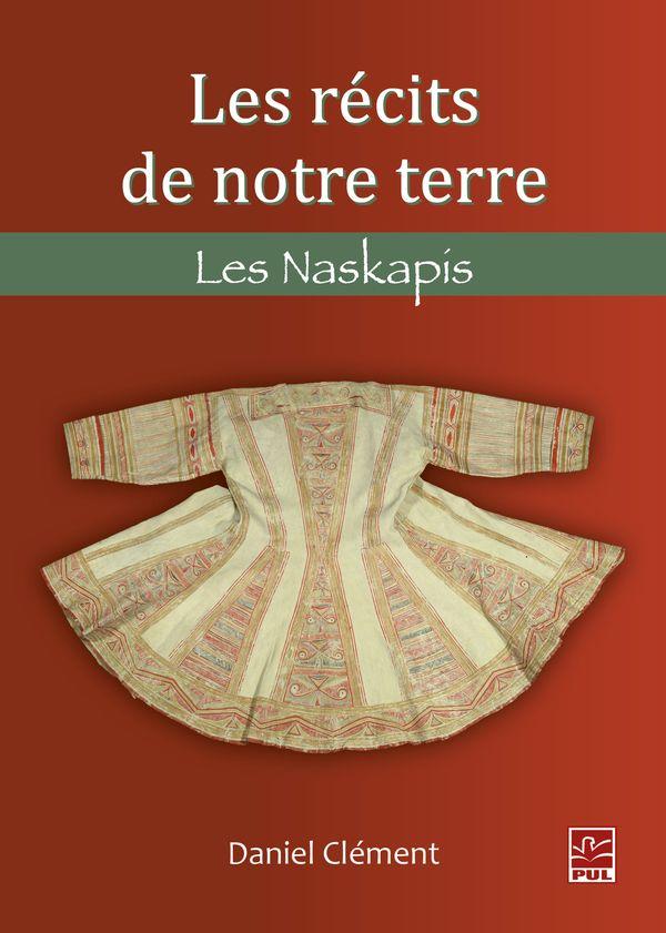 Les récits de notre terre : Les Naskapis