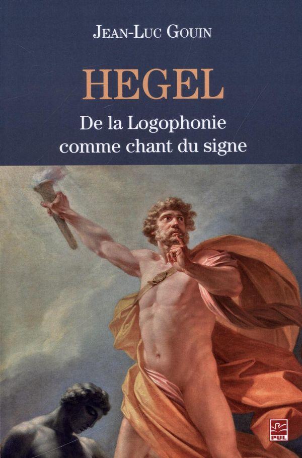 Hegel : De la Logophonie comme chant du signe
