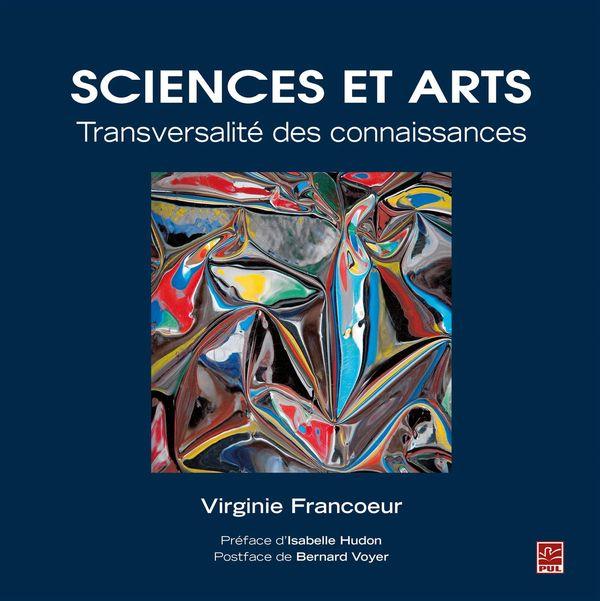 Sciences et Arts. Transversalité des connaissances
