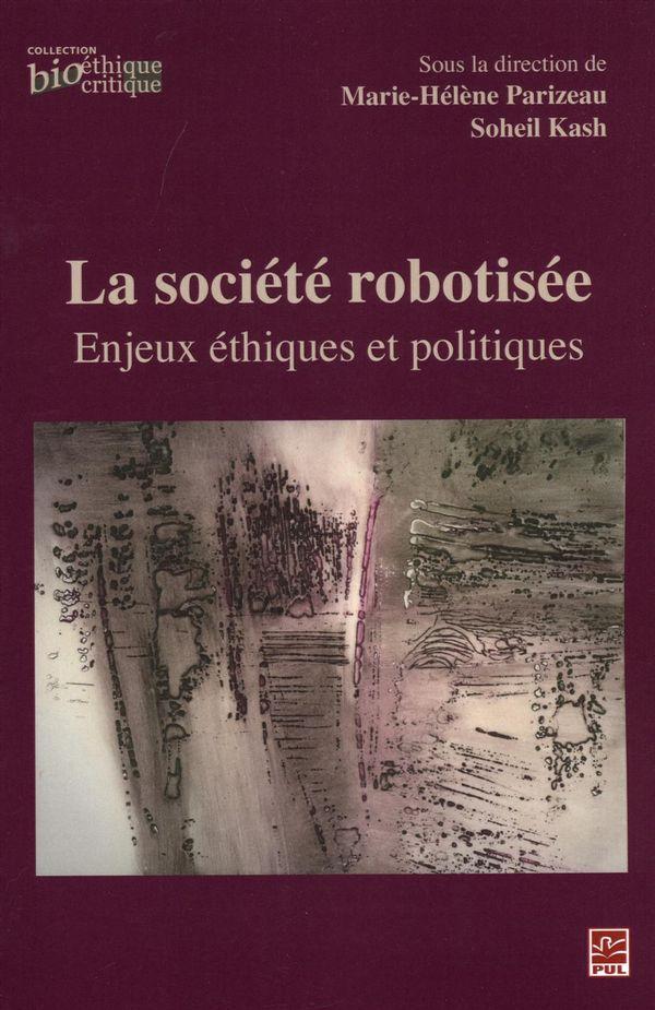 La société robotisée.  Enjeux éthiques et politiques