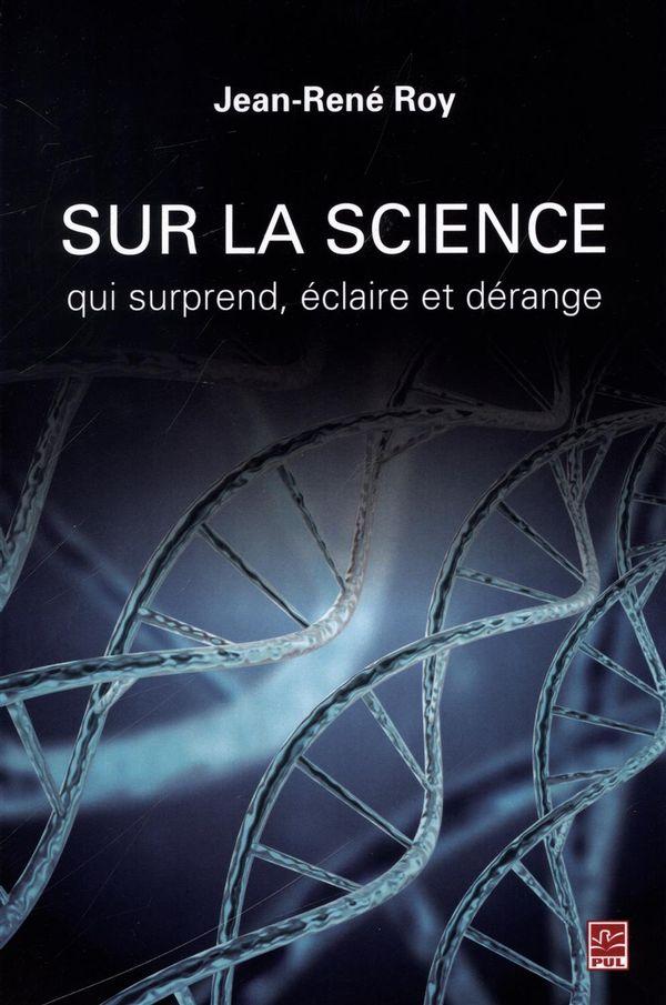 Sur la science qui surprend, éclaire et dérange