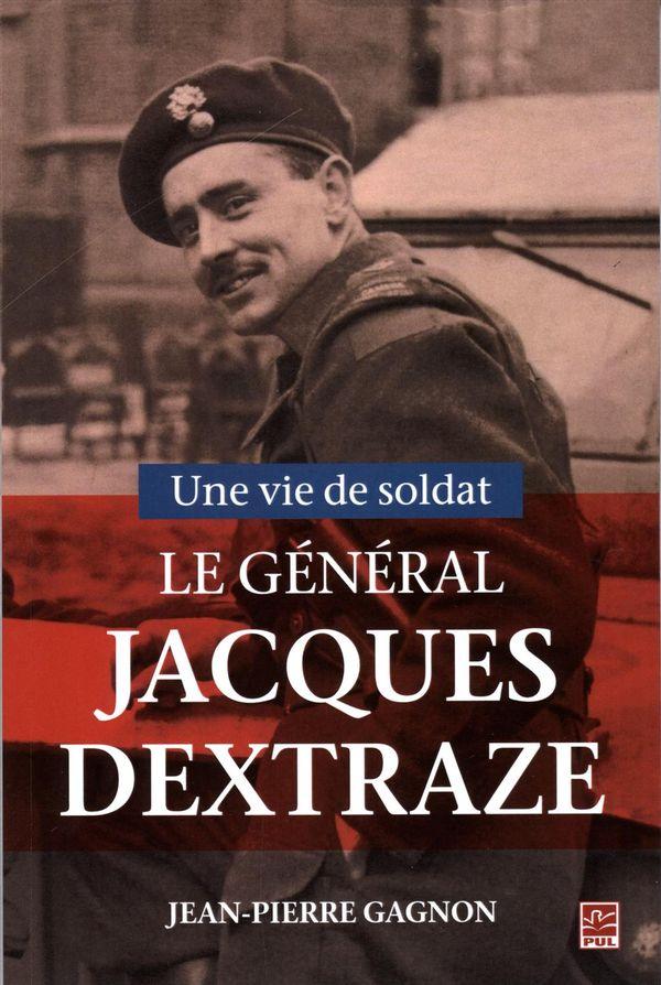 Biographie du général Jacques Dextraze