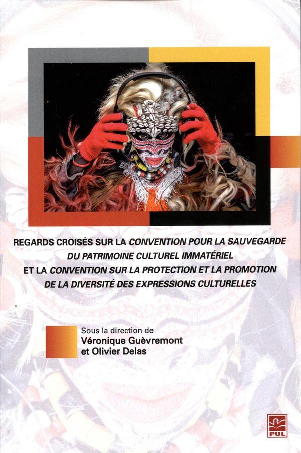Regards croisés sur la convention pour la sauvegarde du patrimoine culturel immatériel et la...