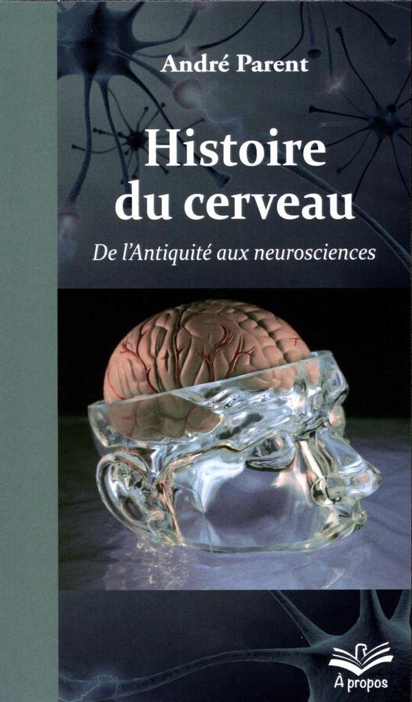 Histoire du cerveau.  De l'Antiquité aux neurosciences