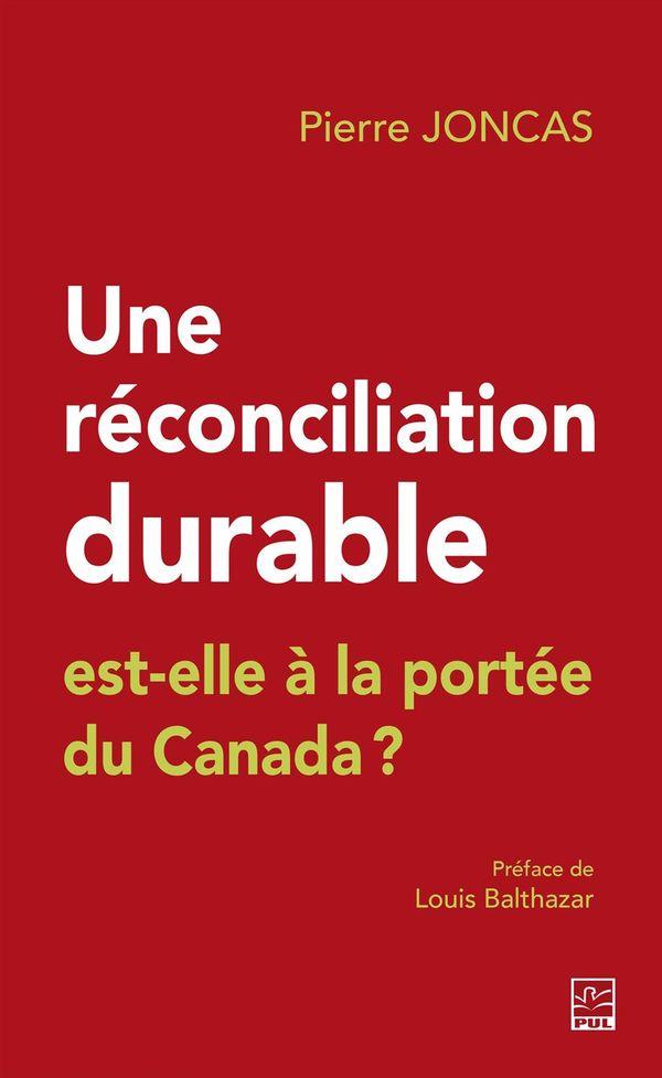 Une réconciliation durable est-elle à la portée du Canada?