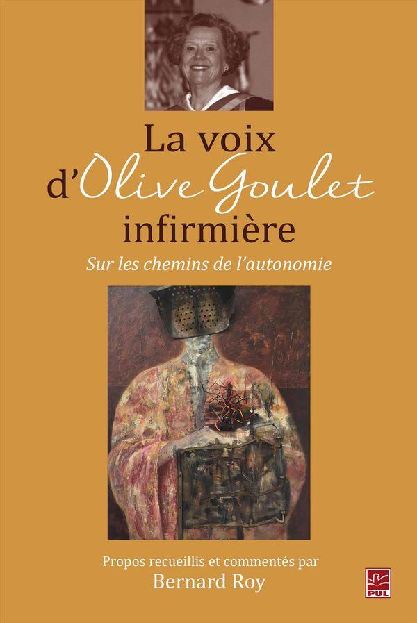 La voix d'Olive Goulet, infirmière : Sur les chemins de l'autonomie