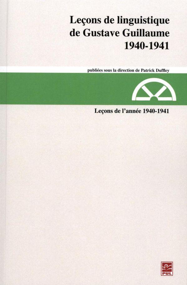 Leçons de linguistique de Gustave Guillaume, 1940-1941