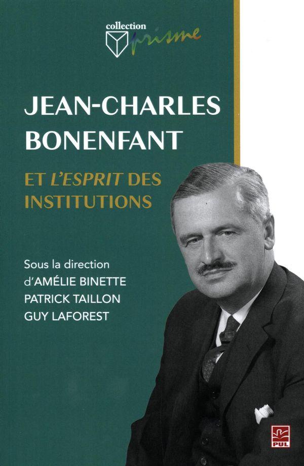 Jean-Charles Bonenfant et l'esprit des institutions