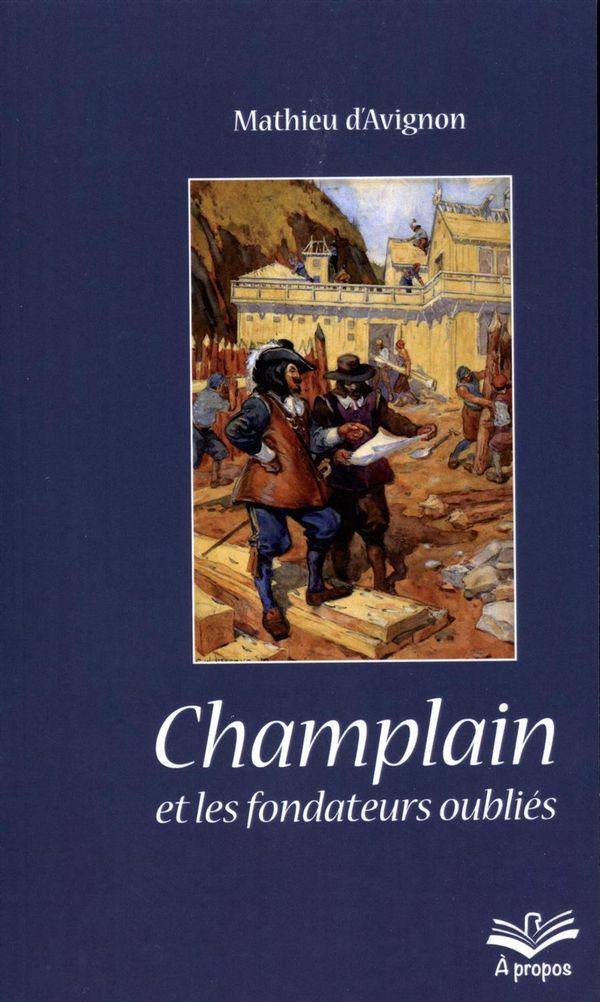 Champlain et les fondateurs oubliés : Les figures du père et le mythe de la fondation
