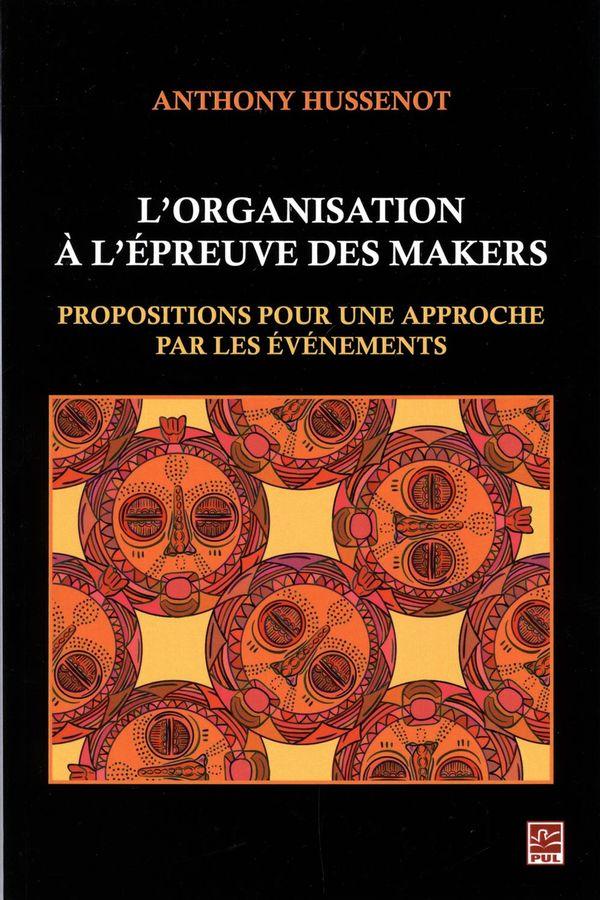 L'organisation à l'épreuve des makers : Propositions pour une approche par les événements