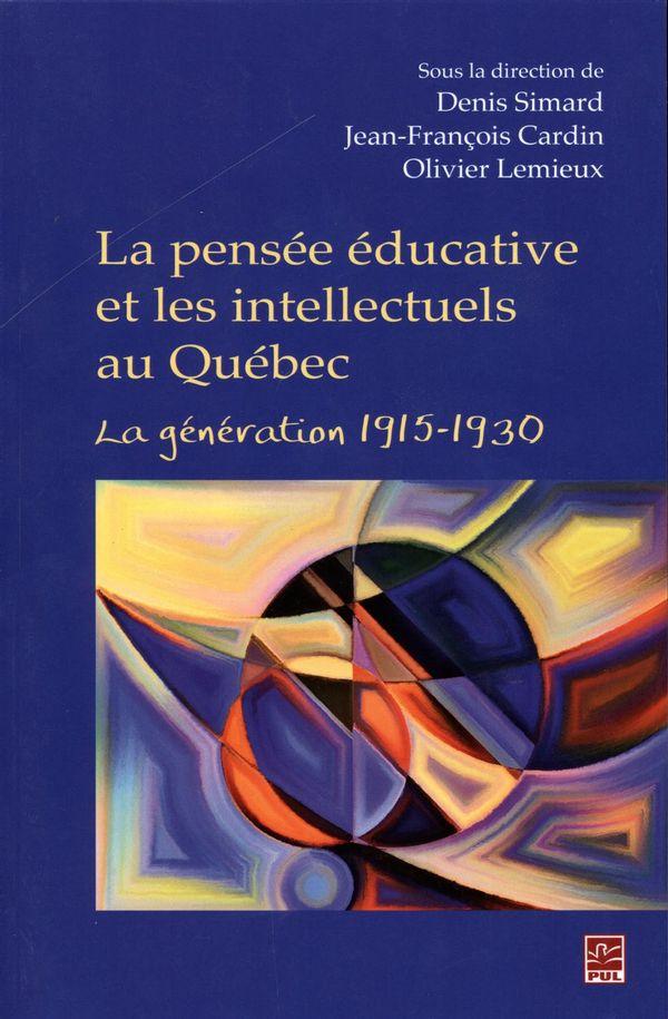 La pensée éducative et les intellectuels au Québec : La génération 1915-1930