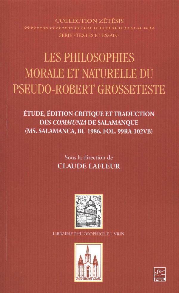 Les philosophies morale et naturelle du pseudo-Robert Grosseteste