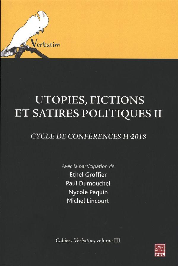 Utopies, fictions et satires politiques 02.  Cycle de conférences H-2018. Cahiers Verbatim 03