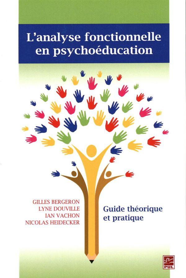 L'analyse fonctionnelle en psychoéducation : Guide théorique et pratique