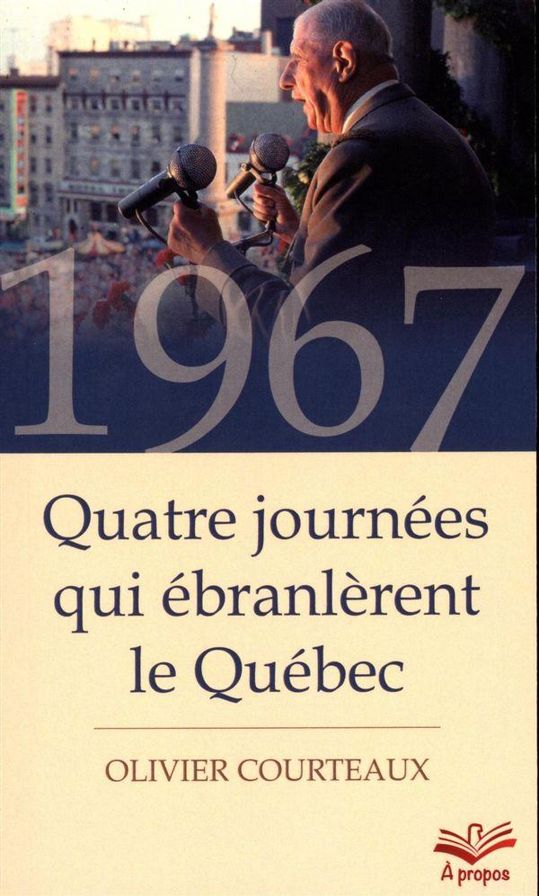 1967.  Quatre journées qui ébranlèrent le Québec