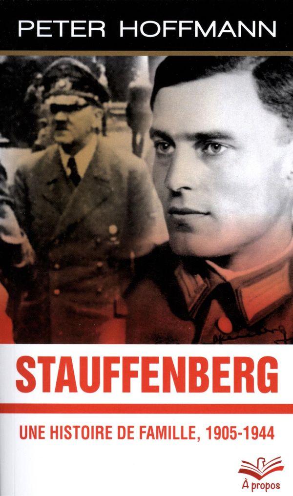 Stauffenberg.  Une histoire de famille, 1905-1944