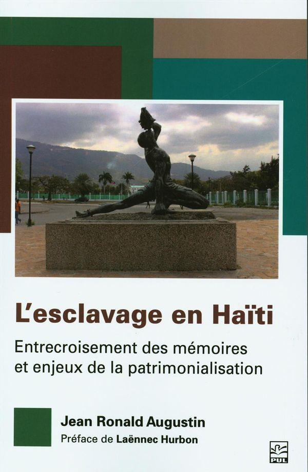 L'esclavage en Haïti.  Entrecroisement des mémoires et enjeux de la patrimonialisation