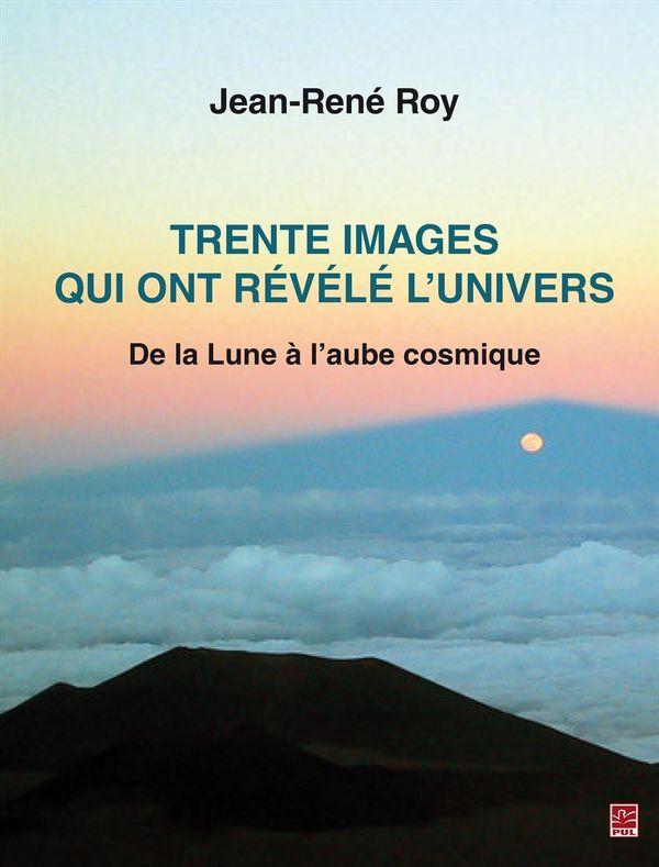 Trente images qui ont révélé l'univers.  De la Lune à l'aube cosmique