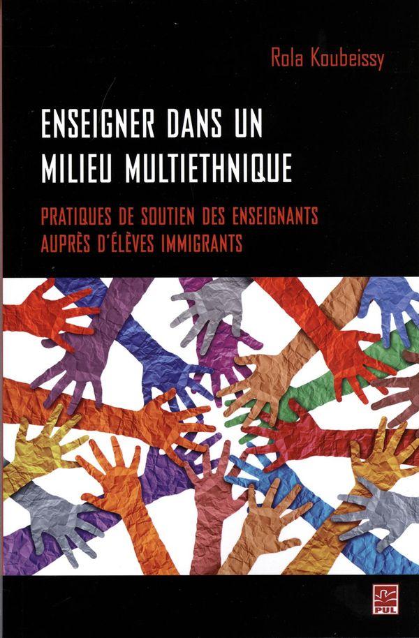 Enseigner dans un milieu multiethnique : Pratiques de soutien des enseignants auprès d'élèves...
