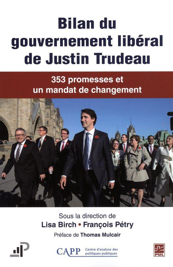 Bilan du gouvernement libéral de Justin Trudeau. 353 promesses et un mandat de changement